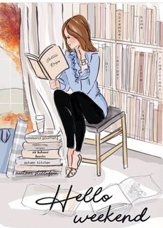 Hello Weekend :) caption and illustration of woman with a stack of books and beverage Hello Weekend, Bon Weekend, Happy Weekend, I Love Books, Books To Read, My Books, Rose Hill Designs, Weekend Quotes, Illustrations