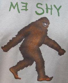 Bigfoot Me Shy Elusive Sasquatch T-Shirt by zedszombieranch for $20.00