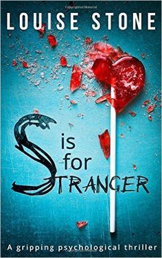 S is for Stranger: the gripping psychological thriller you don't want to miss!: Amazon.co.uk: Louise Stone: 9780008205744: Books