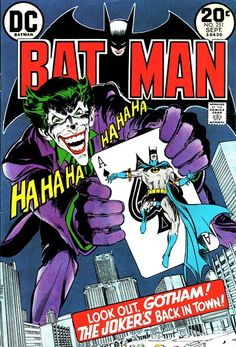 When Joker was rebuilt for modern fans this cover had the fundamental elements: Menacing and twisted. Thanks to Neal Adams