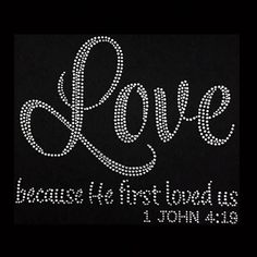 Love Because He First Loved Us 1 John 4 19 (8x9
