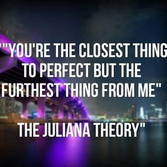 #Song #quote #the juliana theory