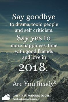 Say goodbye to drama, toxic people and self criticism. Say yes to more happiness, time with good friends and love in 2018. Are you ready?  #IamOneMind #goodbye2017 #behappy #success #motivation #inspiration #wordporn #lawofattraction #lifestyle #mindset #mentor #universe #gratitude #yingyang #higherconsciousness #light #peace #love #weareone #freeyourmind #awareness #evolve #higherself #quotes