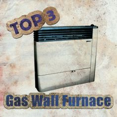 Top 3 Gas Wall Furnaces Some Pictures, Wall, Top