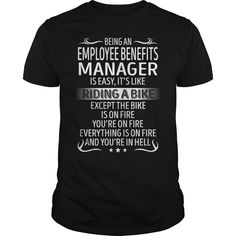 Being an Employee Benefits Manager like Riding a Bike Job Shirts #gift #ideas #Popular #Everything #Videos #Shop #Animals #pets #Architecture #Art #Cars #motorcycles #Celebrities #DIY #crafts #Design #Education #Entertainment #Food #drink #Gardening #Geek #Hair #beauty #Health #fitness #History #Holidays #events #Home decor #Humor #Illustrations #posters #Kids #parenting #Men #Outdoors #Photography #Products #Quotes #Science #nature #Sports #Tattoos #Technology #Travel #Weddings #Women