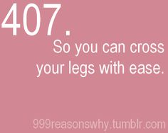 Oh to cross my legs easily...