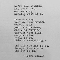 We're all looking for something, not knowing exactly what it is...