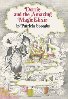 'Dorrie and the Amazing Elixir' by Patricia Coombs.
