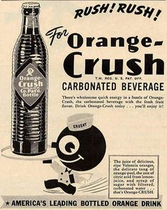 1940's Crush Ad featuring Crushy their little mascot Vintage Soft, Vintage Ads, Vintage Posters, Old Advertisements, Advertising, Valencia Orange, Photo Vintage, Carbonated Drinks, Orange Fruit