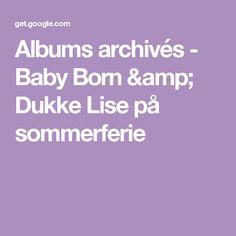 Albums archivés - Baby Born & Dukke Lise på sommerferie