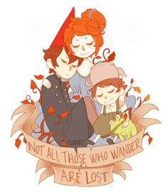 Unless you're Wirt. And also in a forest.