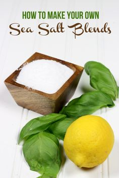 Make Your Own Sea Salt Blends: Lemon Basil & Chili Lime | Spiced