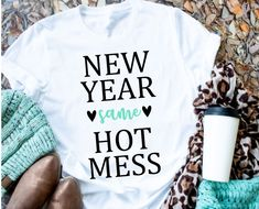 New Years Eve Shirt, New Years Shirts, Xmas Shirts, Shirt Hacks, Hot Mess, Shirt Style, Colorful Shirts, I Am Awesome, Vinyl Projects