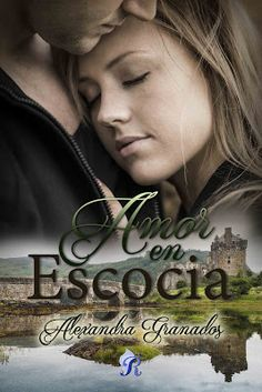 Buy Amor en Escocia by Alexandra Granados and Read this Book on Kobo's Free Apps. Discover Kobo's Vast Collection of Ebooks and Audiobooks Today - Over 4 Million Titles! New Books, Good Books, Reading Stories, I Love Reading, Book Projects, Romance Novels, Outlander, Book Lovers, Audio Books