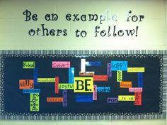 """BE"" Bulletin Board!  Fantastic Back to School board idea!  :)"
