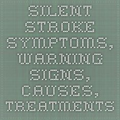 Silent Stroke Symptoms, Warning Signs, Causes, Treatments