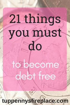 21 things you must do to become debt free. take these steps to tackle your debt. Payoff debt by following these easy hints and tips. Snowball method or avalanche debt repayment? Debt management and becoming debt free can be done. #debtfree #budgeting #debt