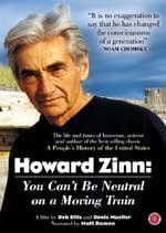 Howard Zinn: You Can't Be Neutral on a Moving Train (2004)
