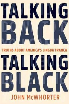 Talking Back, Talking : Truths About America's Lingua Franca
