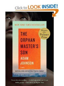 The Orphan Masters Son: A Novel (Pulitzer Prize for Fiction) Adam Johnson: