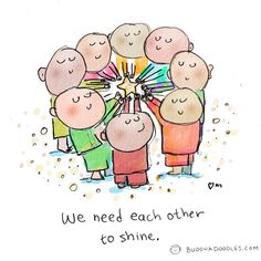 Buddha Doodles - We need each other to shine. Tiny Buddha, Little Buddha, Buddah Doodles, Teamwork Quotes, Life Quotes Love, Daily Quotes, Yoga For Kids, Yoga Quotes, Happy Thoughts