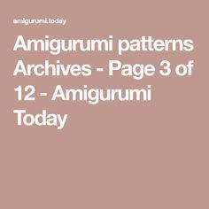 Amigurumi patterns Archives - Page 3 of 12 - Amigurumi Today