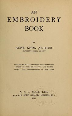 An embroidery book by Arthur, Anne Knox  Published 1920
