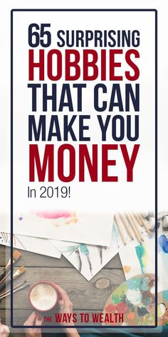 There's no rule that says making money has to be hard. Instead, why not enjoy yourself while taking part in a money making hobby? With that in mind, here are 65+ hobbies that make money. #thewaystowealth #moneymakingtips #moneymakingideas #hobbiesthatmakemoney #hobbytips #makemoremoney #earnmoremoney #makemoneywithhobbies How To Get Money, Earn More Money, Hobbies That Make Money, Earn Money From Home, Money Today, Make Money Fast Online, Financial Tips, Extra Cash, Extra Money