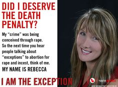 How many pro-choice people know with absolute certainty that they themselves were not conceived in rape?