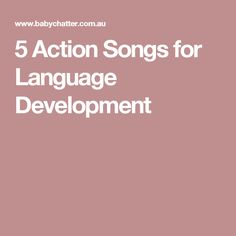 5 Action Songs for Language Development
