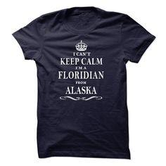I CANT KEEP CALM IM A FLORIDIAN FROM ALASKA