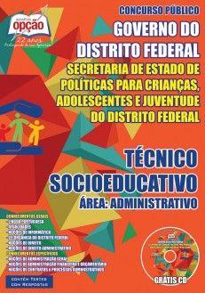 Apostila Concurso Secretaria de Estado de Políticas para Crianças, Adolescentes e Juventude do Distrito Federal - SECRIANÇA / 2015: - Cargo: Técnico Socioeducativo