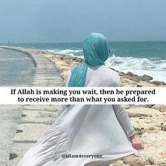 If Allah Is Making You Wait, then be prepared to receive more than what you asked for. Women In Islam Quotes, Islam Women, Religion Quotes, Muslim Quotes, Hijab Quotes, Best Islamic Quotes, Beautiful Islamic Quotes, Islamic Inspirational Quotes, Allah Quotes