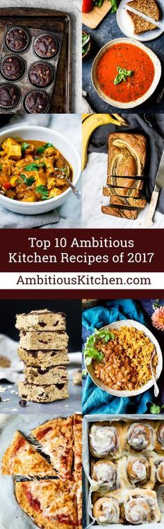 These are the top 10 made, pinned and shared recipes from Ambitious Kitchen in 2017! The most loved recipes from readers this year are a must-try!