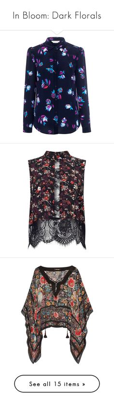 """""""In Bloom: Dark Florals"""" by polyvore-editorial ❤ liked on Polyvore featuring darkflorals, tops, blouses, rebecca taylor blouse, print blouse, blue silk blouse, floral print tops, silk top, shirts and lace shirt"""