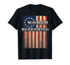 Check this Worth Defending Betsy Ross Flag T-Shirt . Hight quality products with perfect design is available in a spectrum of colors and sizes, and many different types of shirts! Gifts For Veterans, Branded T Shirts, Types Of Shirts, Shirt Style, T Shirts For Women, Mens Tops