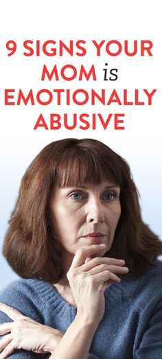 9 Signs Your Mom Is Emotionally Abusive