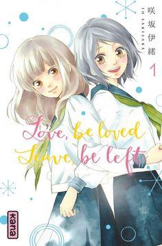 Après Strobe Edge et Blue Spring Ride, la talentueuse Io Sakisaka revient aux éditions Kana avec la série Love,Be Loved, Leave,Be Left.Ce shojo manga a débuté l'été dernier...