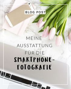 Meine Ausstattung für die Smartphone-Fotografie