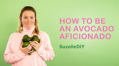 How to be an Avocado Aficionado | SuzelleDIY