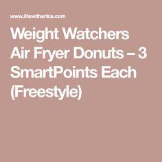 Weight Watchers Air Fryer Donuts – 3 SmartPoints Each (Freestyle)