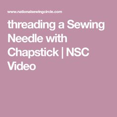 threading a Sewing Needle with Chapstick   NSC Video