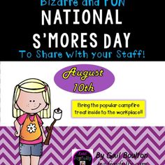 National S'mores Day (August 10th)! Celebrate this national holiday with your staff.