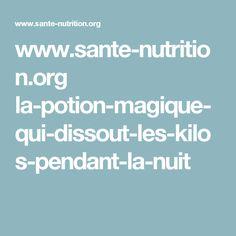www.sante-nutrition.org la-potion-magique-qui-dissout-les-kilos-pendant-la-nuit