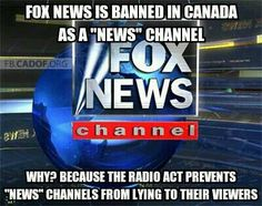 "We do get faux news in Canada, but it is not classified as a "" news "" channel. At best we view it as a comedy channel, mostly we cannot stomach it for more than 5 or 10 minutes at a time. We do have laws against promoting hate, so Ann Coulter was denied entry when attempting to speak at a Toronto University. Gw Bush was protested as a war criminal and I saved the best for last. Dick Cheney said he would not visit Canada because it was too "" dangerous "" by:Marilyn Robertson"