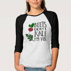 (Beets Don't Kale My Vibe T Shirt) #Beet #Beets #BeetsDontKaleMyVibe #Diet #Foodie #Funny #Health #Healthy #Kale #Lyric #Pun #Quote #Vegetables #Vegetarian is available on Funny T-shirts Clothing Store http://ift.tt/2a2Igk2