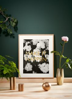 MAKE IT HAPPEN. Photography in black and white. Flowers Offset print on paper Modigliani Neve, 260gr off-white and the typography is finished in gold