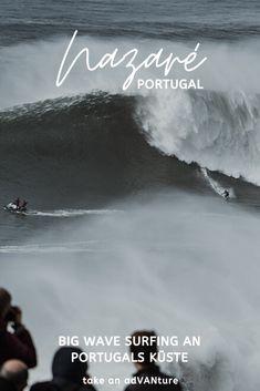 Big Waves von Nazaré - Witwenmacher & Naturschauspiele // take an adVANture Big Wave Surfing, Reisen In Europa, Azores, Portugal Travel, Big Waves, Algarve, Outdoor Camping, Travel Inspiration, Places To Go