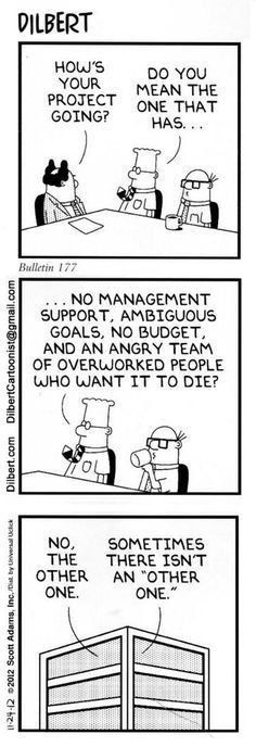 Dilbert - How's your project going? Best Picture For Humor jokes hindi For Your Taste You are looking for something, and it is going to tell you exactly what you are looking for, and you didn't find t Office Humour, Dilbert Comics, Manager Humor, Programming Humor, Funny Quotes, Funny Memes, Work Memes, Work Funnies, Nerd