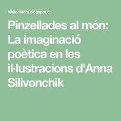 Pinzellades al món: La imaginació poètica en les il·lustracions d'Anna Silivonchik